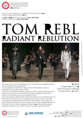 TOM REBL - RADIANT REBLUTION - 15 aprile — Culture e ...